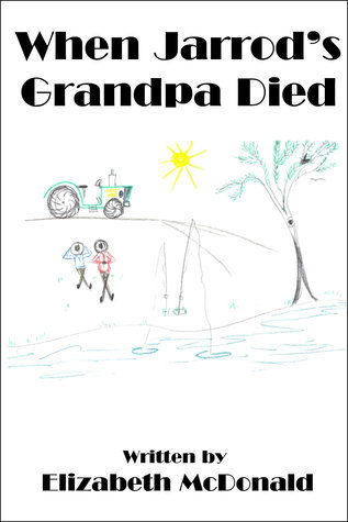 When Jarrods Grandpa Died Elizabeth McDonald