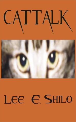 Cattalk  by  Lee E. Shilo