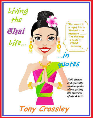 Living the Thai Life...in Quotes Tony Crossley
