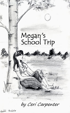 Megans School Trip  by  Ceri Carpenter