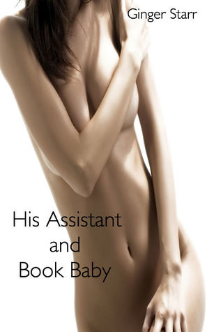 His Assistant and Book Baby  by  Ginger Starr