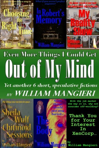 Even More Things I Could Get Out of My Mind  by  William Mangieri