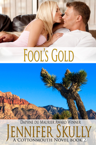 Fools Gold (A sexy funny mystery/romance, Cottonmouth Book 2)  by  Jennifer Skully