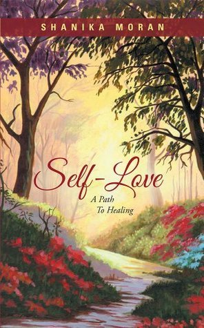 Self-Love: A Path To Healing Shanika Moran