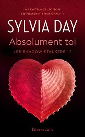 Les Shadows Stalkers - Tome 1 - Absolument toi Sylvia Day