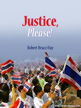 Justice, Please! Robert Bruce Hay