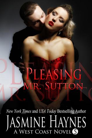 Pleasing Mr. Sutton (West Coast #5)  by  Jasmine Haynes