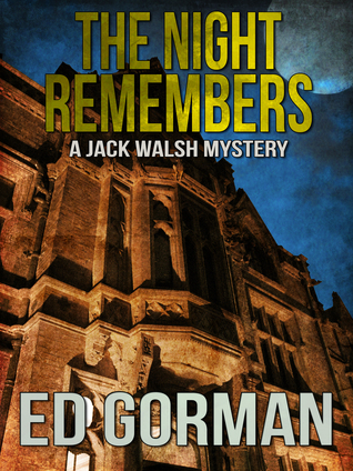 The Night Remembers: A Jack Walsh Mystery Ed Gorman