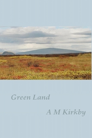 Green Land A.M. Kirkby