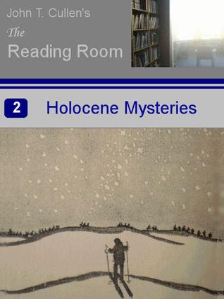 Holocene Mysteries John T. Cullen