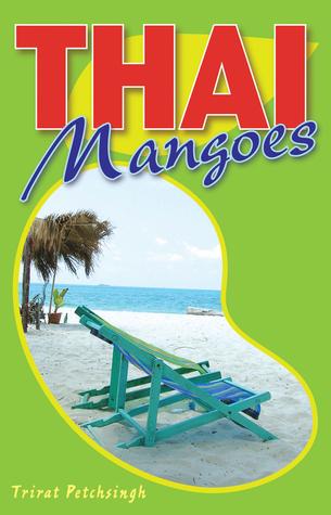 Thai Mangoes  by  Trirat Petchsingh
