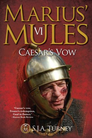 Marius Mules VI: Caesars Vow S.J.A. Turney