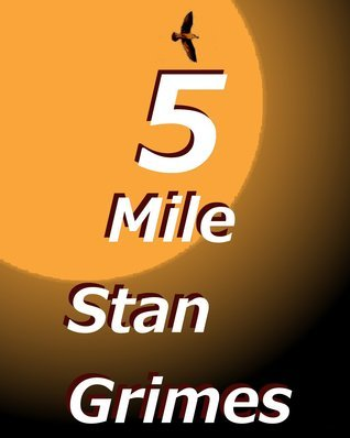 Five Mile  by  Stan Grimes