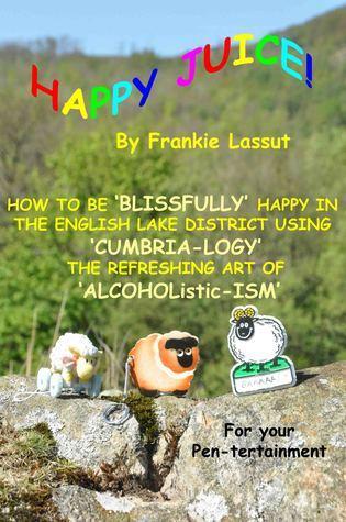 Happy Juice  by  Frankie Lassut
