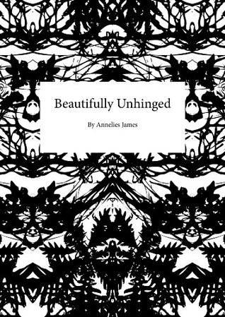 Beautifully Unhinged Annelies James