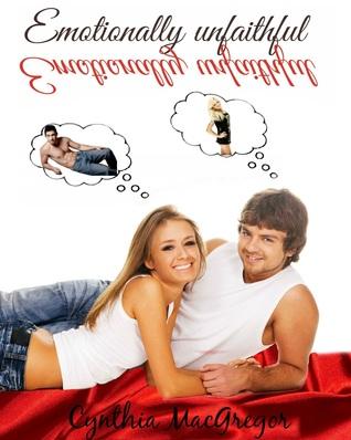 Emotionally Unfaithful  by  Cynthia MacGregor
