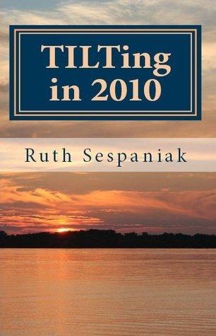 TILTing in 2010: Things I Love Thursday Ruth Sespaniak