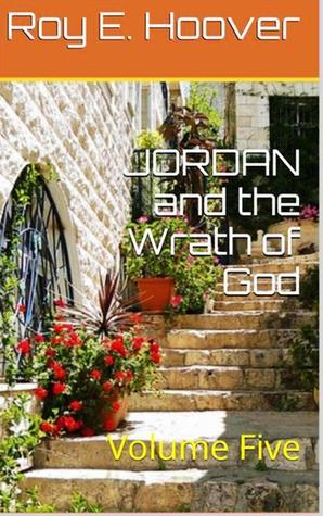 Jordan and the Wrath of God  by  Roy E. Hoover