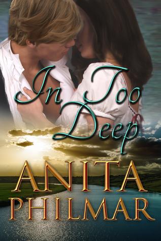 In Too Deep  by  Anita Philmar