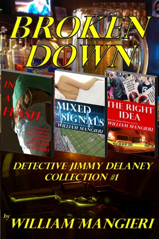 Broken Down: Detective Jimmy Delaney Collection #1  by  William Mangieri