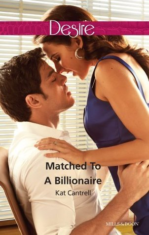 Matched To A Billionaire (Happily Ever After, Inc. Book 1) Kat Cantrell