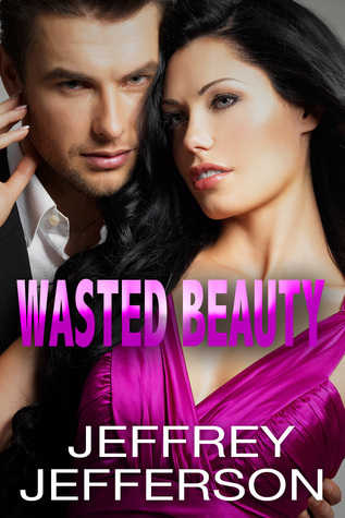 Wasted Beauty  by  Jeffrey  Jefferson