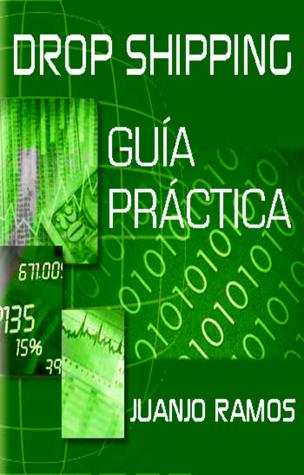 Drop Shipping. Guía práctica  by  Juanjo Ramos