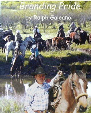 Branding Pride A Cowboy Chatter Article  by  Ralph Galeano