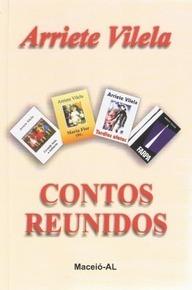 Contos Reunidos  by  Arriete Vilela