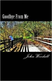 Goodbye from Me  by  John Woodall