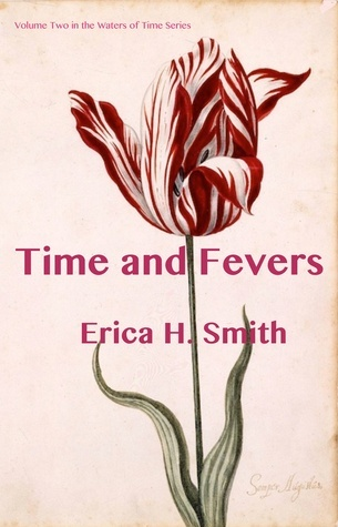 Time and Fevers  by  Erica H. Smith