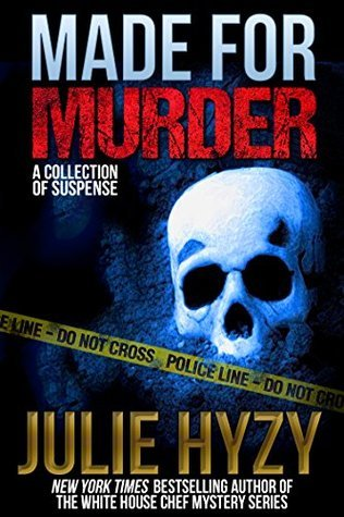 Made for Murder: A Collection of Suspense  by  Julie Hyzy