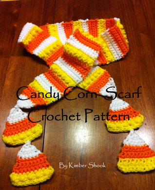 Candy Corn Scarf Crochet Pattern Kimber Shook