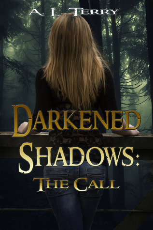 Darkened Shadows: The Call A.L. Terry