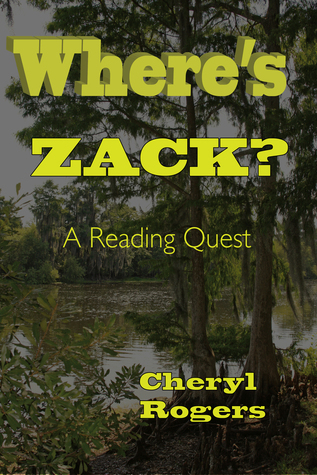 Wheres Zack? A Reading Quest  by  Cheryl Rogers