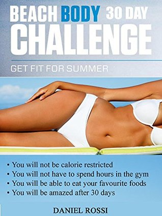 BEACH BODY 30 DAY CHALLENGE: Get fit for summer  by  Daniel Rossi