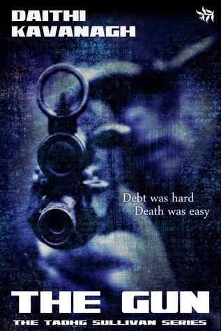 The Gun (A Tadhg Sullivan Mystery, book 1)  by  Daithi Kavanagh