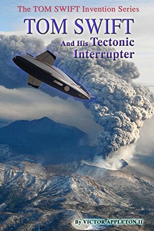 Tom Swift and His Tectonic Interrupter (Tom Swift Invention Series Book 10)  by  Thomas Hudson