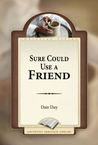 Sure Could Use a Friend  by  Dan Day