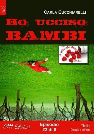 Ho ucciso Bambi  by  Carla Cucchiarelli