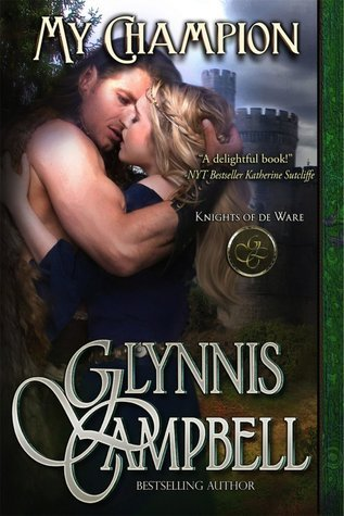 My Champion (Knights de Ware, #1) Glynnis Campbell