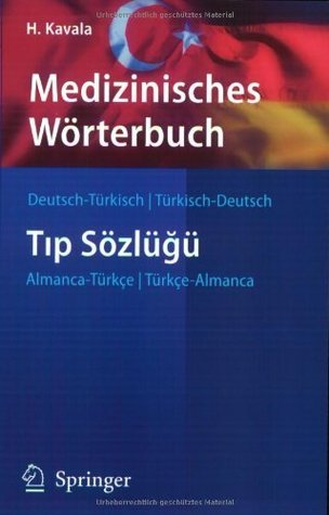 Medizinisches Wvrterbuch Deutsch-T]rkisch / T]rkisch-Deutsch Hüseyin Kavala