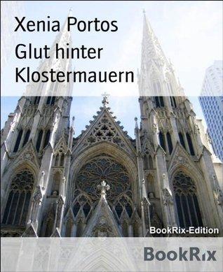 Glut hinter Klostermauern: Die Begierden der Fürstin Federowa, Band 4 Xenia Portos