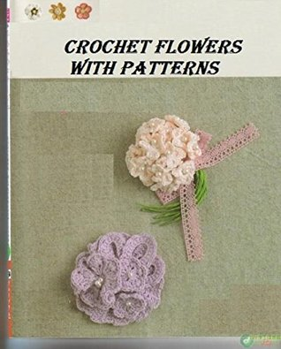 Cutest Crochet Flowers with Patterns  by  Harry John