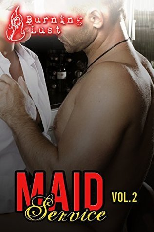 Maid Service Vol. 2 (BBW Billionaire BDSM)  by  Burning Lust