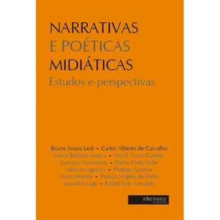 Narrativas e Poéticas Midiáticas - Estudos e Perspectivas Bruno Souza Leal