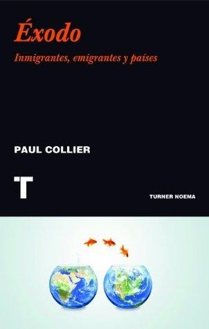 Éxodo. Inmigrantes, emigrantes y países (Noema)  by  Paul Collier