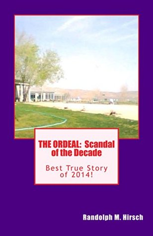 THE ORDEAL: Scandal of the Decade  by  Randolph M. Hirsch