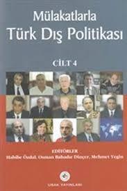 Mülakatlarla Türk Dış Politikası Cilt- 4  by  Habibe Özdal