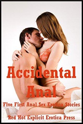 Accidental Anal: Five First Anal Sex Erotica Stories Sarah Blitz